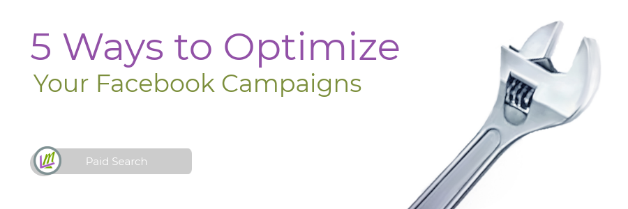 optimize facebook ad campaigns wrench featured